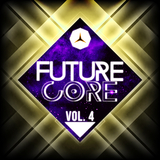Future Core, Vol. 4 by Various Artists mp3 download