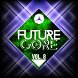 Future Core, Vol. 8 by Various Artists mp3 download