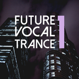 Future Vocal Trance, Vol. 1 by Various Artists mp3 download