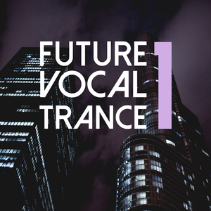 Various Artists - Future Vocal Trance, Vol. 1 (Trance Festival Recordings)