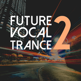 Future Vocal Trance, Vol. 2 by Various Artists mp3 download