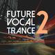 Various Artists - Future Vocal Trance, Vol. 2