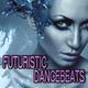 Various Artists - Futuristic Dance Beats