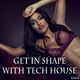 Various Artists - Get in Shape With Tech House