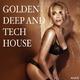 Various Artists - Golden Deep and Tech House