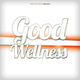 Various Artists - Good Wellness