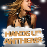 Hands Up Anthems by Various Artists mp3 downloads