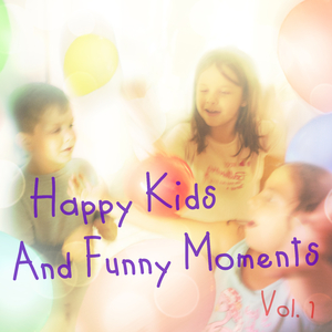 Various Artists - Happy Kids and Funny Moments, Vol. 1 (Earmotion Audio Creation)