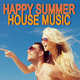 Various Artists - Happy Summer House Music