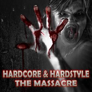 Various Artists - Hardcore & Hardstyle - The Massacre (Infractive Digital)