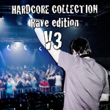 Hardcore Collection Vol. 3 (Rave Edition) by Various Artists mp3 download