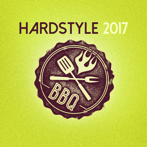 Various Artists - Hardstyle Bbq 2017 (Hardstyle Recordings)