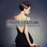 Haute Couture Fashion Sound  by Various Artists mp3 download