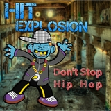 Hit Explosion: Don''t Stop Hip Hop by Various Artists mp3 download