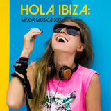 Hola Ibiza: Mejor Musica 2017 by Various Artists mp3 download