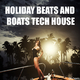 Various Artists - Holiday Beats and Boats Tech House