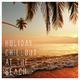 Various Artists - Holiday Chillout at the Beach