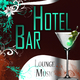Various Artists - Hotel Bar Lounge Music