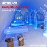 Hotel Ice Simply Christmas 2015 Selected Chill & Lounge by Various Artists mp3 download