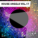 Various Artists - House Angels, Vol. 17