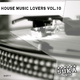 Various Artists House Music Lovers, Vol. 10