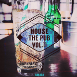 House the Pub, Vol. 11 by Various Artists mp3 download