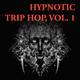Various Artists - Hypnotic Trip Hop, Vol. 1