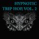 Various Artists - Hypnotic Trip Hop, Vol. 2
