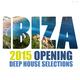 Various Artists - Ibiza 2015 Opening Deep House Selections