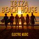 Various Artists - Ibiza Beach House Electro Music