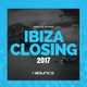 Various Artists - Ibiza Closing 2017