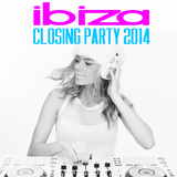 Ibiza Closing Party 2014  by Various Artists mp3 download