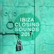 Various Artists Ibiza Closing Sounds 2017