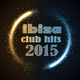 Various Artists - Ibiza Club Hits 2015