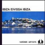 Ibiza Eivissa Ibiza by Various Artists mp3 download