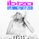 Various Artists - Ibiza Opening Party 2018