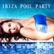 Various Artists - Ibiza Pool Party