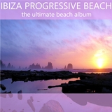 Ibiza Progressive Beach - The Ultimate Beach Album by Various Artists mp3 download
