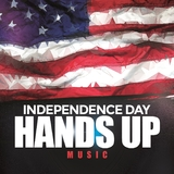 Independence Day Hands Up Music by Various Artists mp3 download