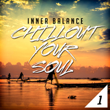 Inner Balance: Chillout Your Soul 1 by Various Artists mp3 download