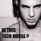 Various Artists - Is This Tech House?