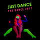 Various Artists - Just Dance, The Dance 2017