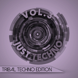 Just Techno: Tribal Techno Edition, Vol. 3 by Various Artists mp3 download