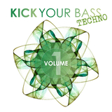 Kick Your Bass: Techno, Vol. 1 by Various Artists mp3 download