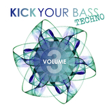 Kick Your Bass: Techno, Vol. 3 by Various Artists mp3 download