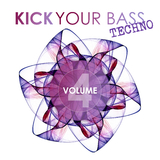 Kick Your Bass: Techno, Vol. 4 by Various Artists mp3 download