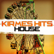 Various Artists Kirmes Hits House