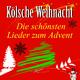 Various Artists - Kölsche Weihnacht: Die schönsten Lieder zum Advent