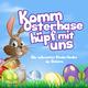 Various Artists Komm Osterhase hüpf mit uns - Die schönsten Kinderlieder zu Ostern