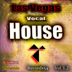 Various Artists - Las Vegas Vocal House Brave Heart Presents: Records54, Vol. 1.2 (Records54)